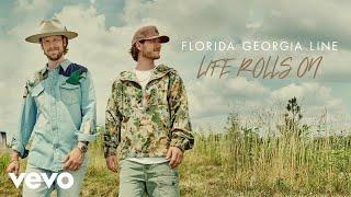 Florida Georgia Line Life Rolls On
