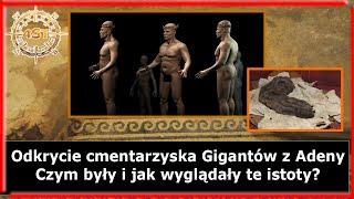 Odkrycie cmentarzyska Gigantów z Adeny – Czym były i jak wyglądały te istoty?
