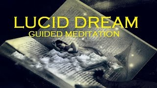 Guided meditation lucid dreaming an astral projection experience guided meditation lucid dreaming with deep relaxation chakra sleep talkdown fandeluxe Gallery