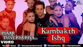 Kambakth Ishq - VIDEO SONG | Pyaar Tune Kya Kiya | Fardin Khan & Urmila Matondkar | Bollywood Song
