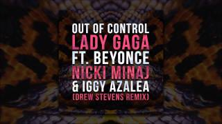 Lady Gaga - Out Of Control feat. Beyonce, Nicki Minaj & Iggy Azalea