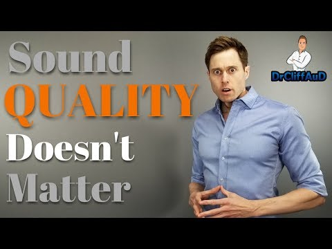Why Hearing Aid Sound Quality Doesn't Matter