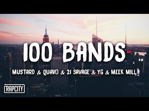 Mustard Ft. Quavo, 21 Savage, YG, Meek Mill - 100 Bands (Lyrics) - Rap City