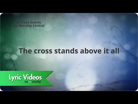 The Cross Stands - Youtube Lyric Video
