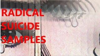 RADICAL $UICIDE SAMPLES