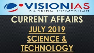 VISION IAS CURRENT AFFAIRS JULY 2019:SCIENCE & TECHNOLOGY:UPSC/STATE_PSC/SSC/RBI/RAILWAY