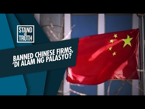 [GMA]  Stand for Truth: Banned Chinese firms, 'di alam ng palasyo?
