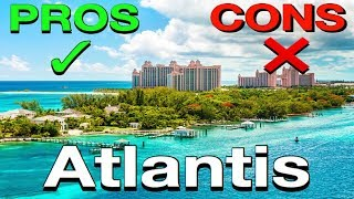 ATLANTIS, BAHAMAS: The PROS & CONS!