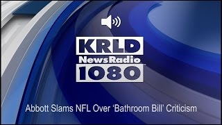 Abbott Slams NFL Over 'Bathroom Bill' Criticism (Audio)