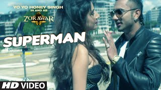 SUPERMAN Video Song | ZORAWAR | Yo Yo Honey Singh | T-Series