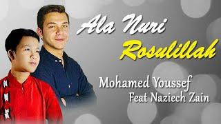 Sholawat Ala Nuri Rosulillah - Mohamed Youssef Feat. Naziech Zain
