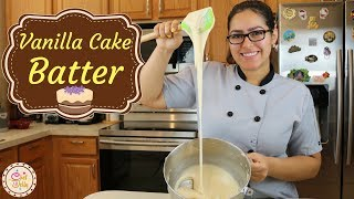 How To Make The Perfect Vanilla Cake Batter