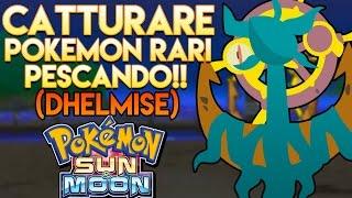 Dhelmise  - (Pokémon) - Come Catturare Pokemon Rari(Dhelmise)Pescando In Pokemon Sole E Luna - Guide Pokemon Sole E Luna