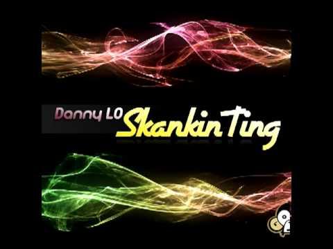 DannyLO - Skankin Ting