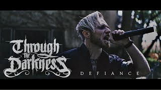 Through the Darkness  - Defiance (Official Video)