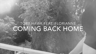 Toby Hawk Feat. Florianne   Coming Back Home