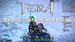 TERA Console   Clawd Free Pet   How To Get Him   Part.1 Southern Arun & Northern Shara Vistas