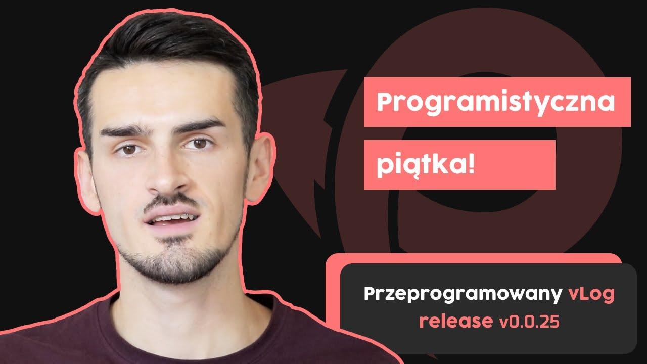 Programistyczna piątka! - Z czym mierzyłem się jako webdeveloper? | Przeprogramowany vlog v0.0.25 cover image