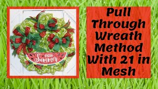 PULL THROUGH METHOD WITH 21IN DECO MESH, WREATH WITHOUT PIPE CLEANERS, WREATH WITHOUT CHENILLE STEMS