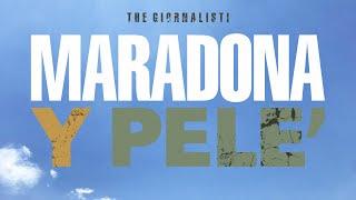 Thegiornalisti   Maradona Y Pelé (Lyric Video)