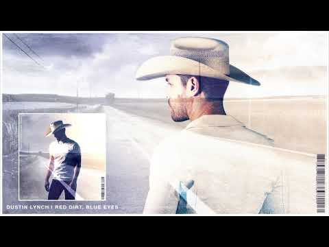 Dustin Lynch - Red Dirt, Blue Eyes (Official Audio) - Dustin Lynch