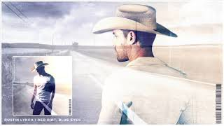 Dustin Lynch - Red Dirt, Blue Eyes (Official Audio)