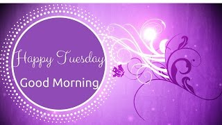 Happy Tuesday | Awesome Good Morning Quotes