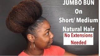How To Get A Huge Mega High Bun On Short/Medium Natural Hair | No Extensions Needed