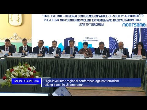 High-level inter-regional conference against terrorism taking place in Ulaanbaatar