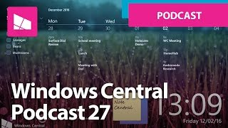Windows Central Podcast 27: Windows 10 Home Hub Revealed