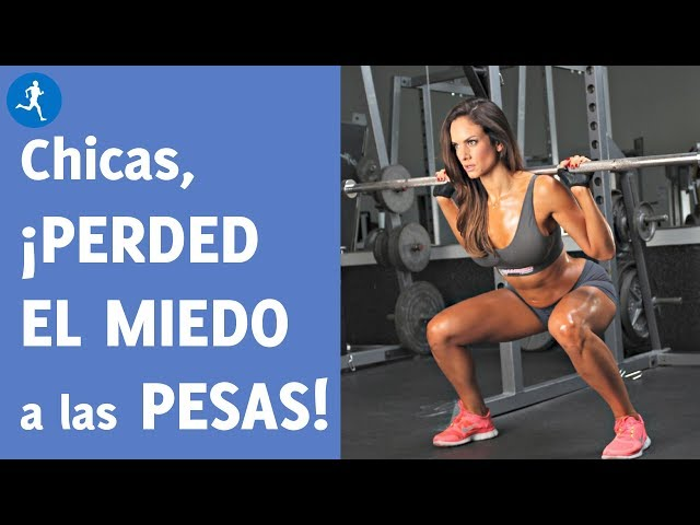 Chicas, ¡perded el miedo a las pesas!