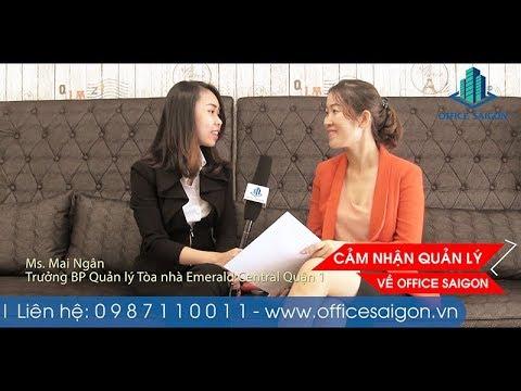 Cảm nhận về Office Saigon từ Quản lý tòa nhà Emerald Central Quận 3