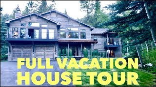 FULL VACATION HOUSE TOUR
