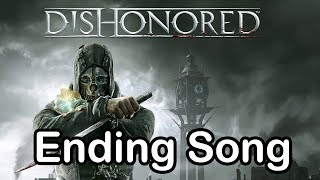Dishonored - Ending Song ('Honor for All' by Jon Licht and Daniel Licht )