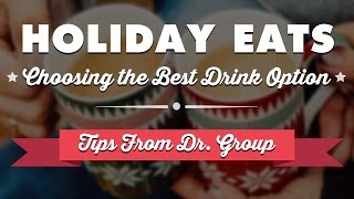 Holiday Eats: Choosing the Healthier Drink Option