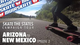 Arizona and New Mexico | MuirSkate the States | MuirSkate Longboard Shop