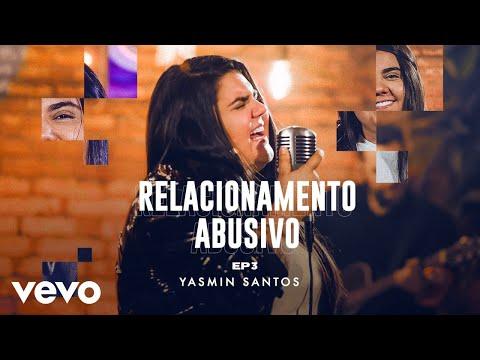 Yasmin Santos - Relacionamento Abusivo
