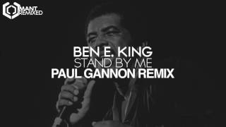 Ben E. King - Stand By Me (Paul Gannon Remix)
