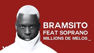 Bramsito   Millions De Mélos Ft. Soprano