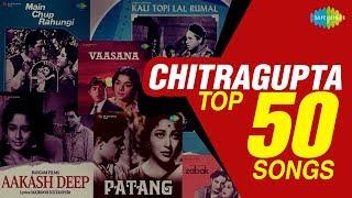 Top 50 Songs of Chitragupta   चित्रगुप्ता के
