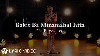 Bakit Ba Minamahal Kita - Lie Reposposa (Lyrics)