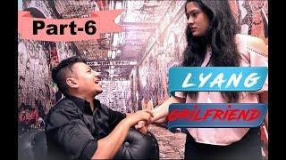 Lyang Girlfriend - Part 6 Nepali short comedy film 2018