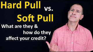 Hard Pull vs. Soft Pull on Credit Report / Credit Score - (How Hard Inquiry & Soft Inquiry Affect U)