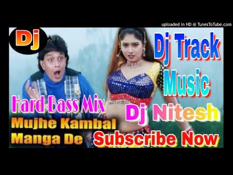 Mujhe kambal Manga De O Bedardi hindi bhojpuri track track 2018 ke