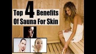 Sauna vs Steam Top 4 Benefits Of Sauna For Skin