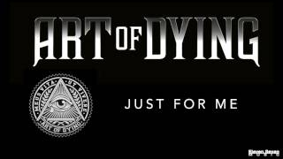 Art of Dying - Just For Me (Audio Stream)