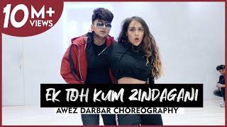 Ek Toh Kum Zindagani Awez Darbar Choreography