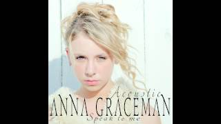 Anna Graceman - Speak To Me - Acoustic (Audio)