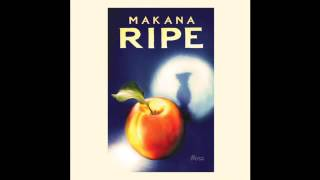 Makana ~ Bizarre Love Triangle ~ Ripe