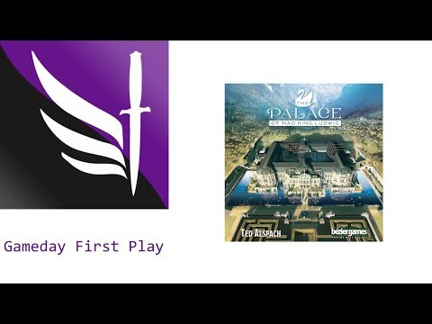 Gameday First Play - The Palace of Mad King Ludwig